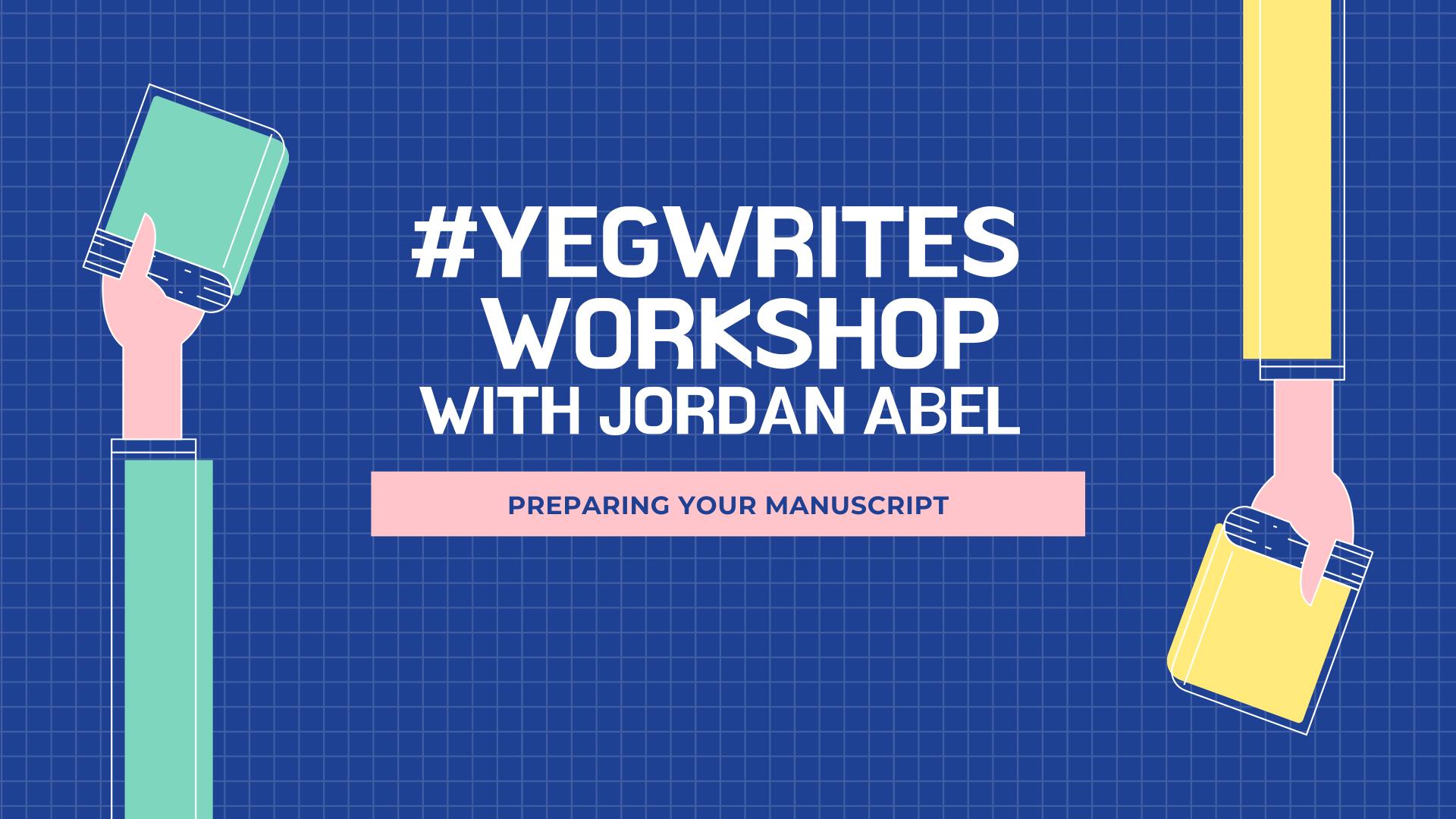 Preparing Your Manuscript with Jordan Abel